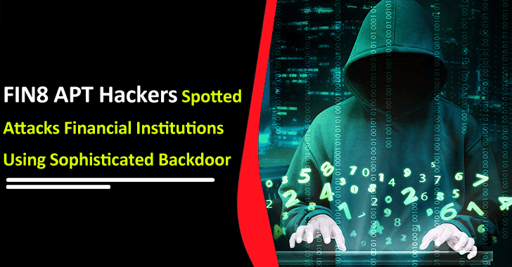 FIN8 APT Hackers Attacks Financial Institutions Using Sophisticated Backdoor