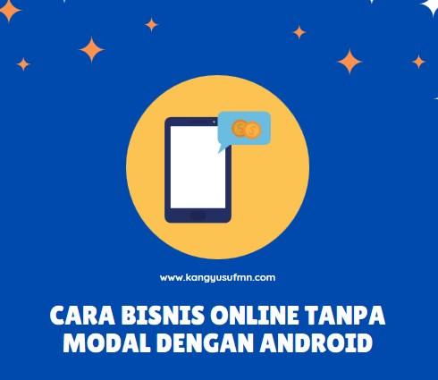Cara Bisnis Online Tanpa Modal dengan Android