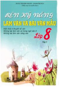 Rèn Kỹ Năng Làm Văn Và Bài Văn Mẫu Lớp 8 Tập 2 - Phạm Thị Nga