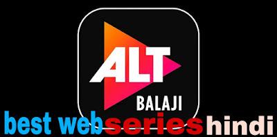 Best web series on alt balaji in hindi
