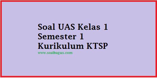 download soal uas mtk kelas 1 semester gasal kurikulum ktsp terbaru gratis