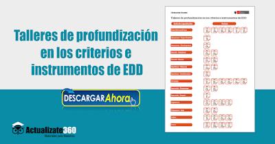 Talleres de profundización en los criterios e instrumentos de EDD