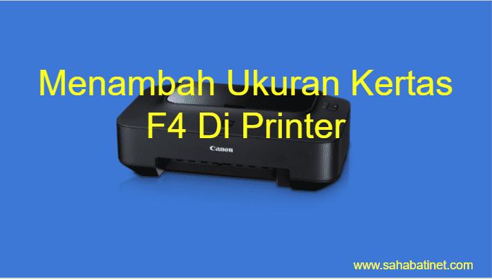 Cara Menambah Ukuran Kertas F4 Pada Printer