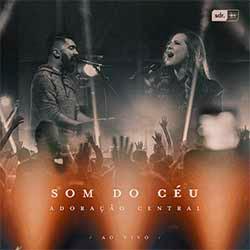 Som do Céu (Ao Vivo) - Adoração Central feat. Hananiel Eduardo