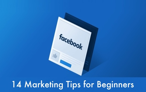 14 Facebook Marketing Tips for Beginners