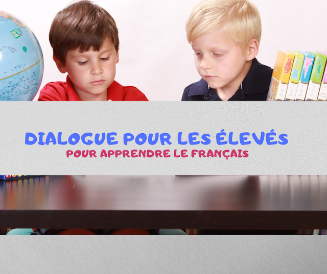Dialoguepour les élevés pour apprendre le français