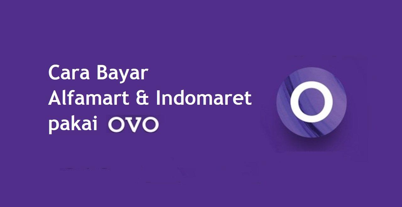 Cara Bayar di Indomaret & Alfamart Pakai OVO (Mudah & Cepat)