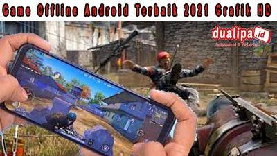 Game Offline Android Terbaik 2021 Grafik HD