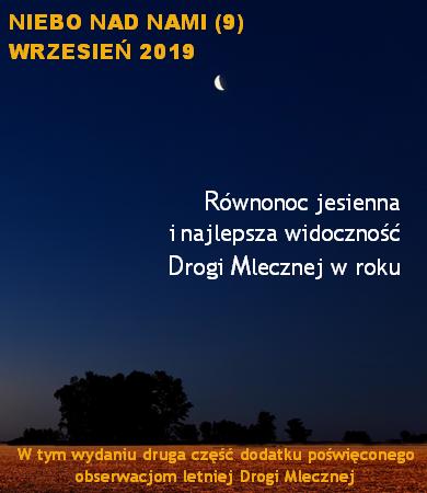 NIEBO NAD NAMI (9) - Wrzesień 2019 - Równonoc jesienna i najlepsza widoczność Drogi Mlecznej w roku