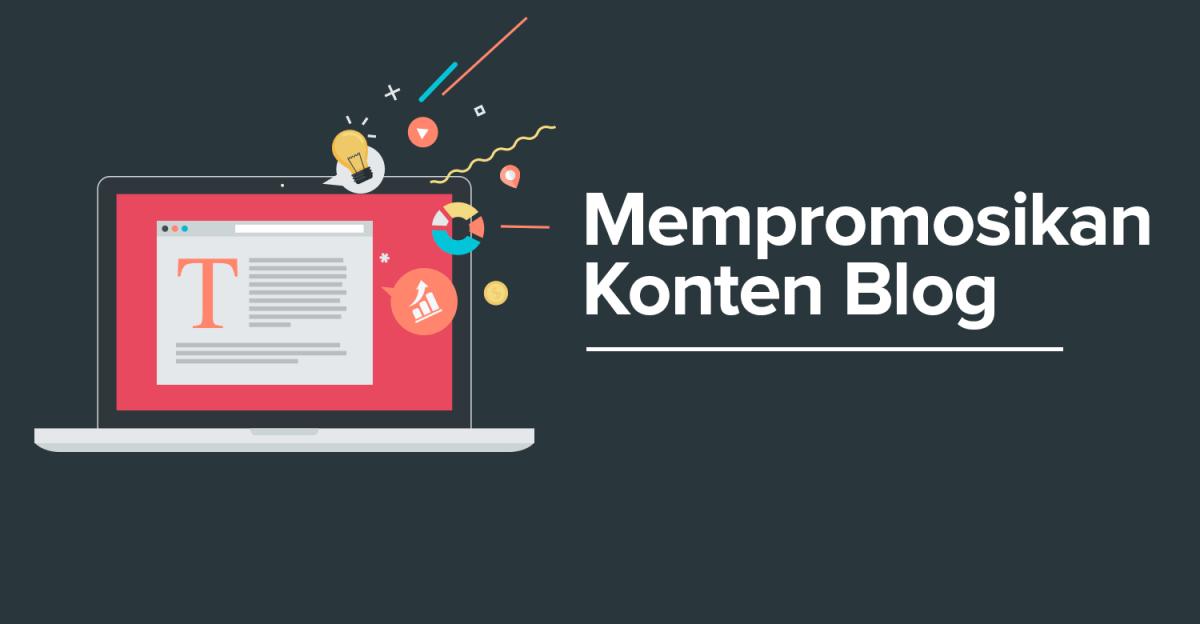 3 Strategi Mempromosikan Konten Blog yang Paling Efektif dan Hemat Waktu - BeHangat.Net