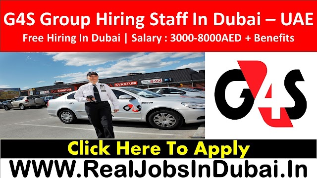 G4S Hiring Staff In Dubai - UAE 2021