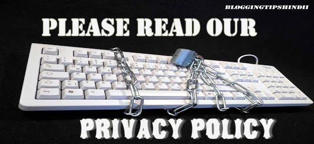 Privacy Policy for Blogging Tips Hindi
