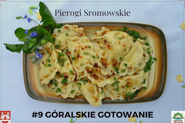 9# GÓRALSKIE GOTOWANIE - przepis na PIEROGI SROMOWSKIE