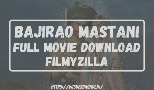 Bajirao Mastani Full Movie Download Filmyzilla