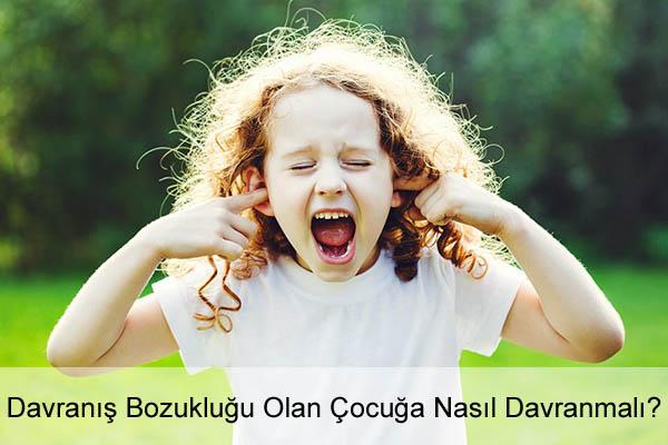 Davranış Bozukluğu Olan Çocuğa Nasıl Davranmalı?
