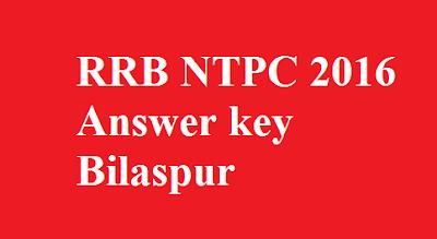 RRB NTPC Answer key Bilaspur