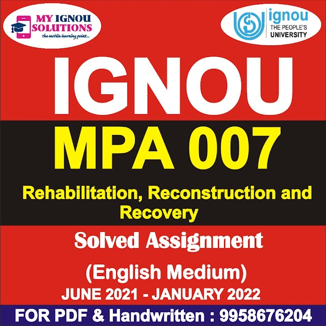 MPA 007 Rehabilitation, Reconstruction and Recovery Solved Assignment 2021-22