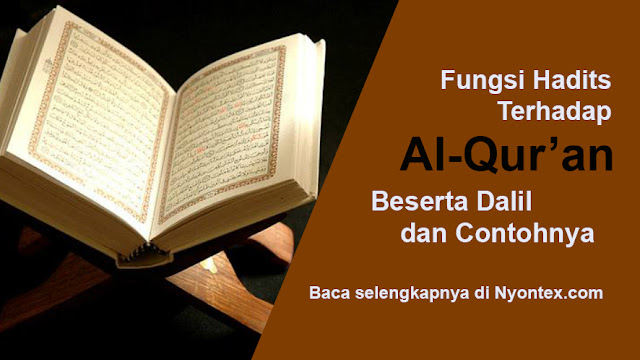 4 Fungsi Hadits Terhadap Al-Quran Beserta Dalil dan Contoh ...