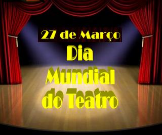 Dia Mundial do Teatro  a 27 de março espetáculos gratuitos e mais baratos