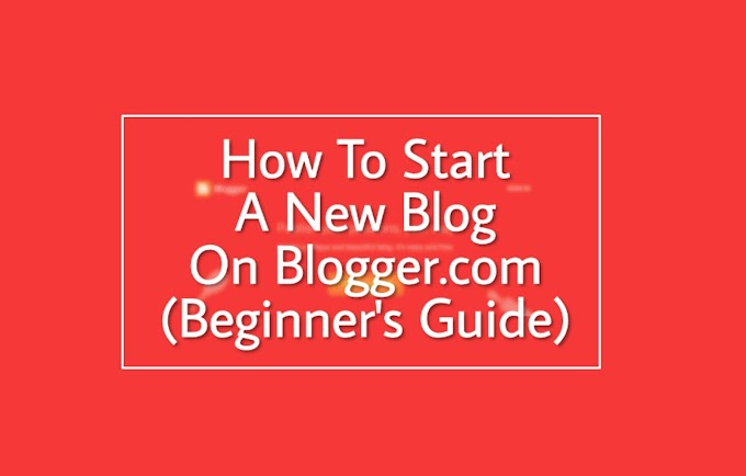 How To Start A Blog On Blogger (Complete Guide)