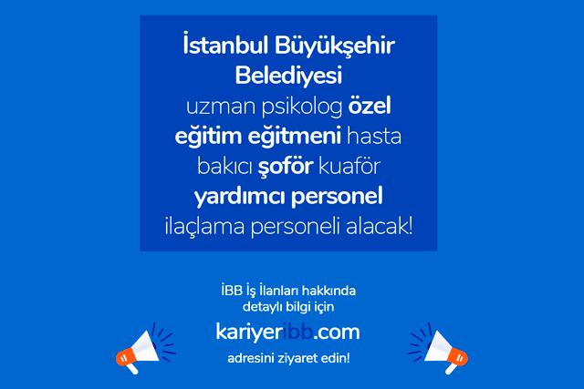 İstanbul Büyükşehir Belediyesi kariyer sitesinde yayınlanan 9 iş ilanına başvurular sona eriyor. Hemen ilanları inceleyip başvuru yapmak için kariyeribb.com'u ziyaret edin.