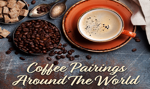 Coffee Pairings Around The World