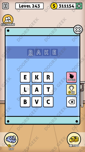 The answer for Escape Room: Mystery Word Level 243 is: BAKE