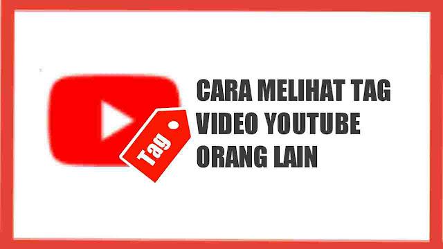 Cara melihat tag video youtube