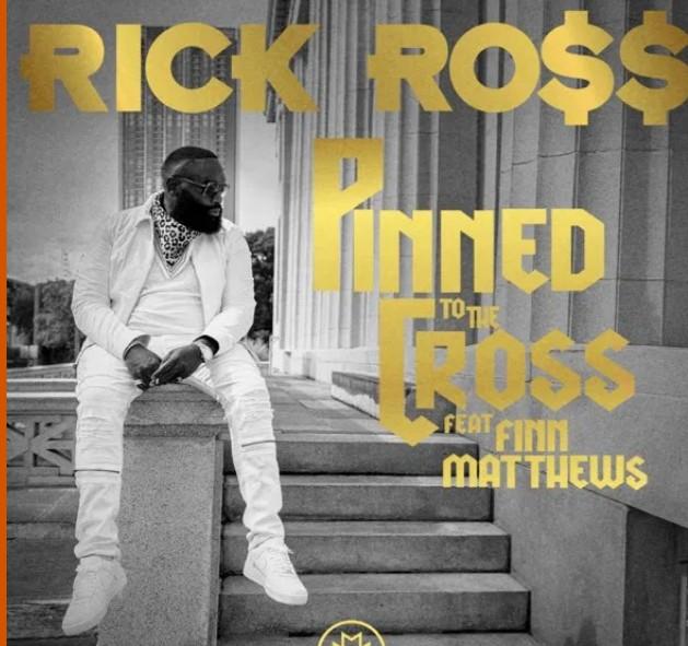 Rick Ross – Pinned to the Cross Ft. Finn Matthews (Mp3 Download)