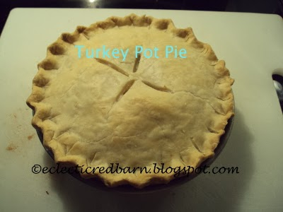 Eclectic Red Barn: Cooked  turkey pot pie