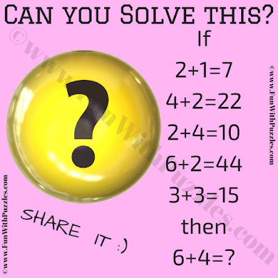 If 2+1=7, 4+2=22, 2+4=10, 6+2=44, 3+3=15 then 6+4=?