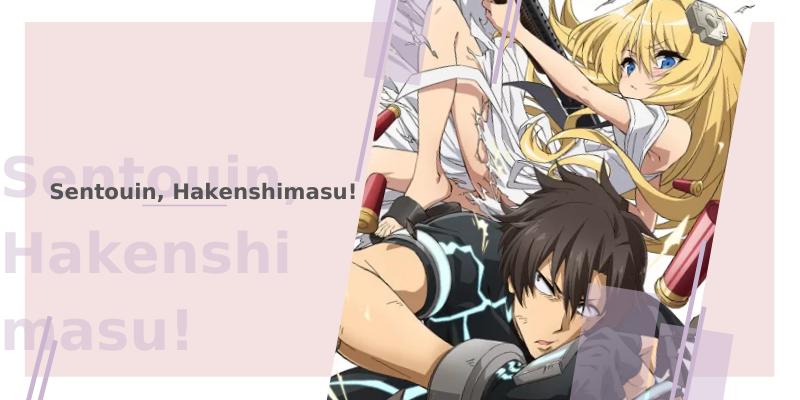 Sentouin, Hakenshimasu!