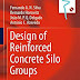 Design of Reinforced Concrete Silo Groups