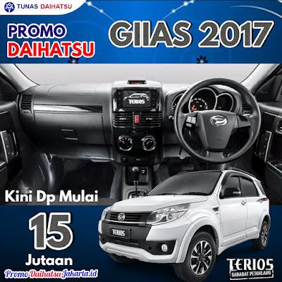 Promo Daihatsu GIIAS GAIKINDO 2017 - Paket Kredit Terios Dp 15 Jutaan Jakarta Timur