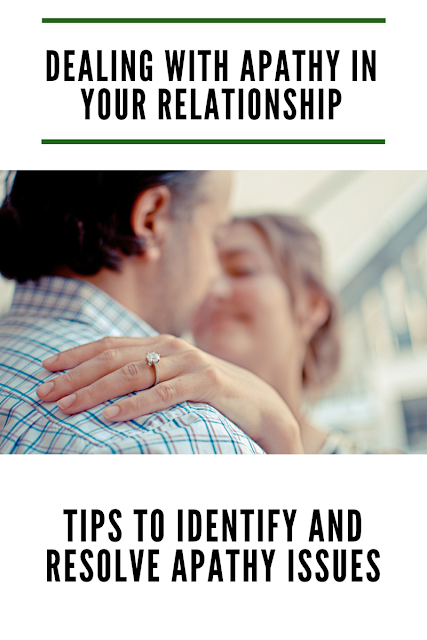 Dealing With Apathy In Your Relationship