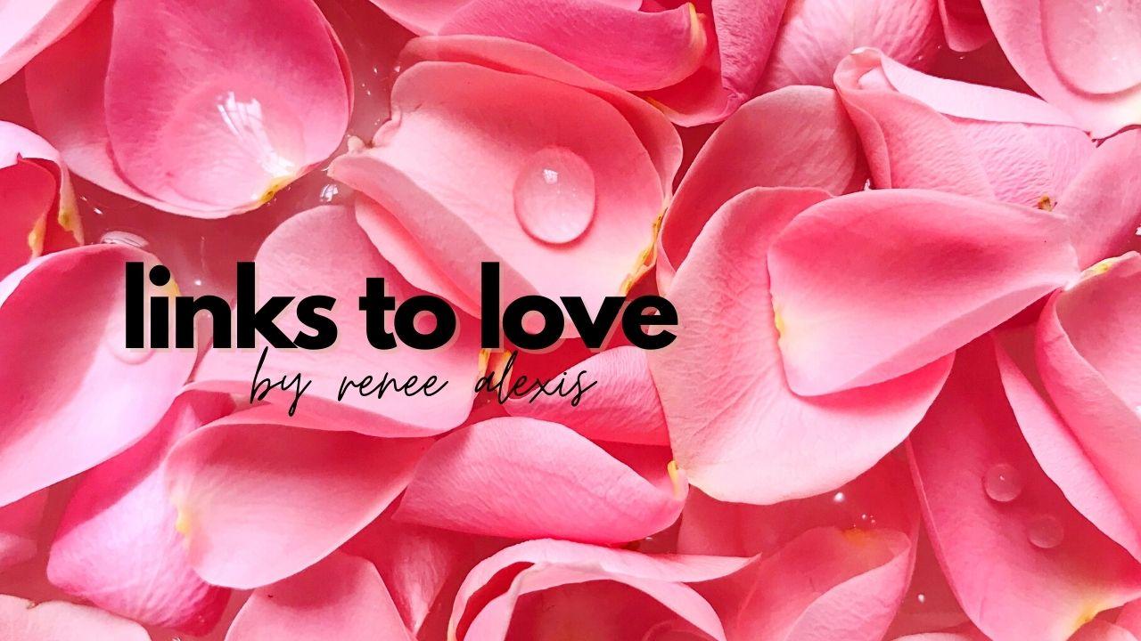 Links to Love | 02 - Renee Alexis
