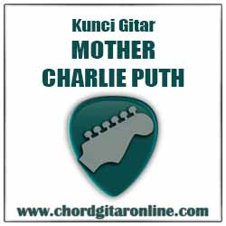 Chord Mother Charlie Puth