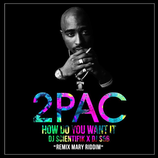 Dj Scientifik x S&B -  2 Pac - how do you want it (Remix)