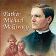 Knights of Columbus Founder Michael J. McGivney