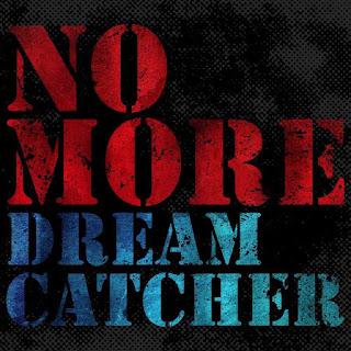 DREAMCATCHER (드림캐쳐) (ドリームキャッチャー) NO MORE