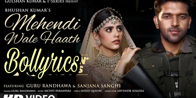 Mehendi Wale Haath Lyrics & Download | Guru Randhawa | Sanjana Sanghi