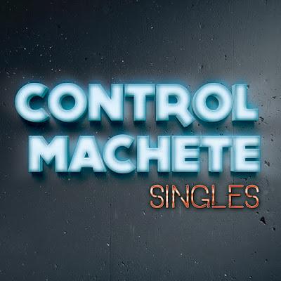Control Machete - Singles