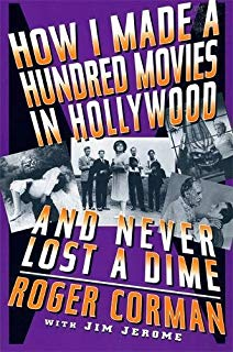 Book Cover - How I Made a Hundred Movies in Hollywood, Roger Corman with Jim Jerome, 1998