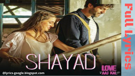 Shayad - Arijit Singh Song Lyrics