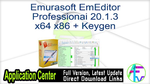 Emurasoft EmEditor Professional 20.1.3 x64 x86 + Keygen
