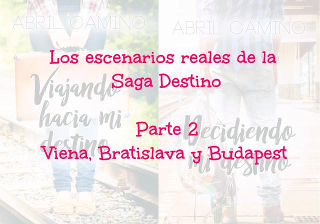 Los escenarios reales de la Saga Destino | Parte 2: Viena, Bratislava y Budapest
