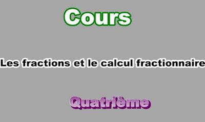 Cours Sur Les Fractions et le Calcul Fractionnaire 4eme en PDF
