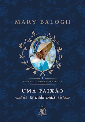 [RESENHA] Uma Paixão e Nada Mais de Mary Balogh