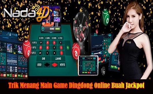 Trik Menang Main Game Dingdong Online Buah Jackpot