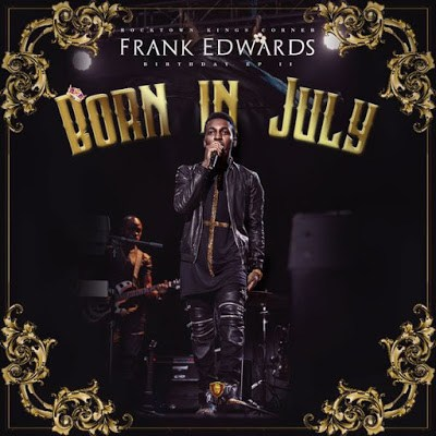 Music: Born In July [EP] - Frank Edwards